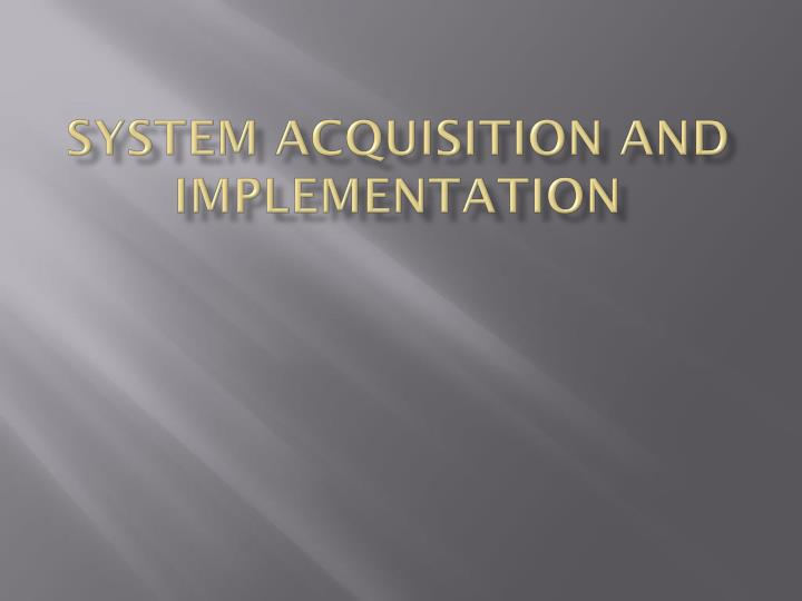 system acquisition and implementation