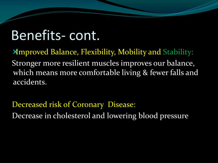 Benefits- cont.