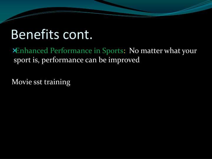 Benefits cont.