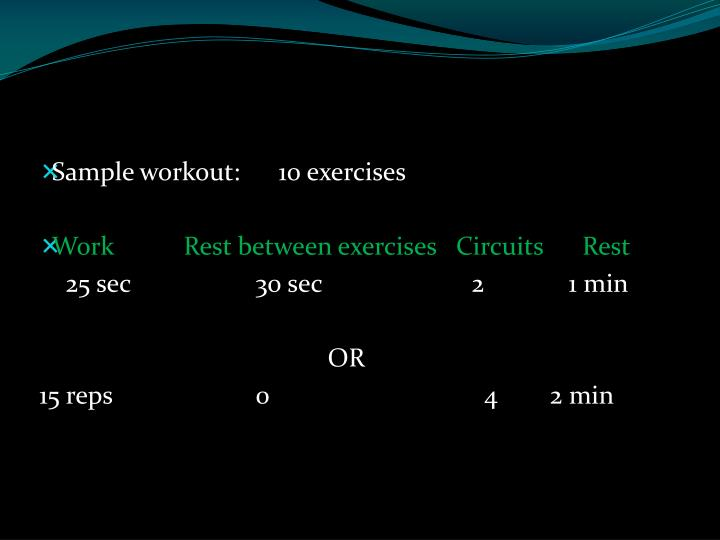 Sample workout:      10 exercises