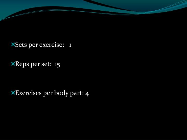 Sets per exercise:   1