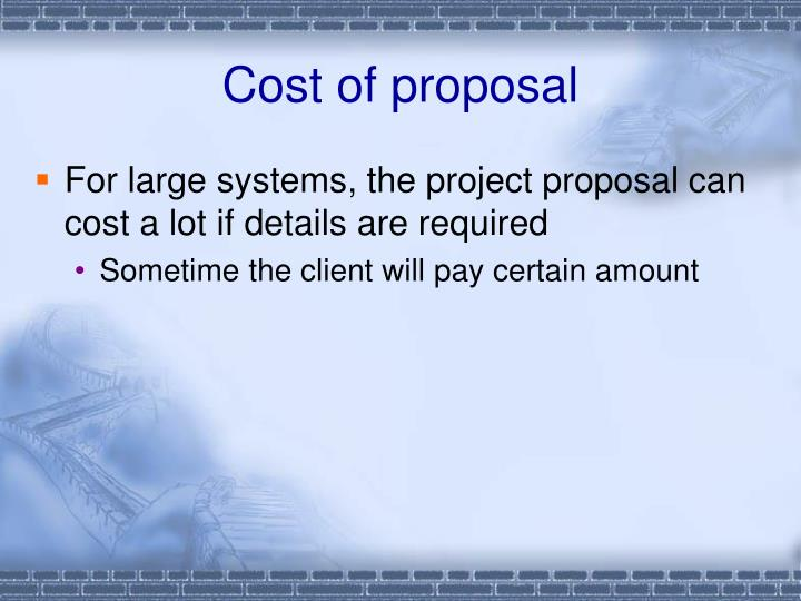 Cost of proposal
