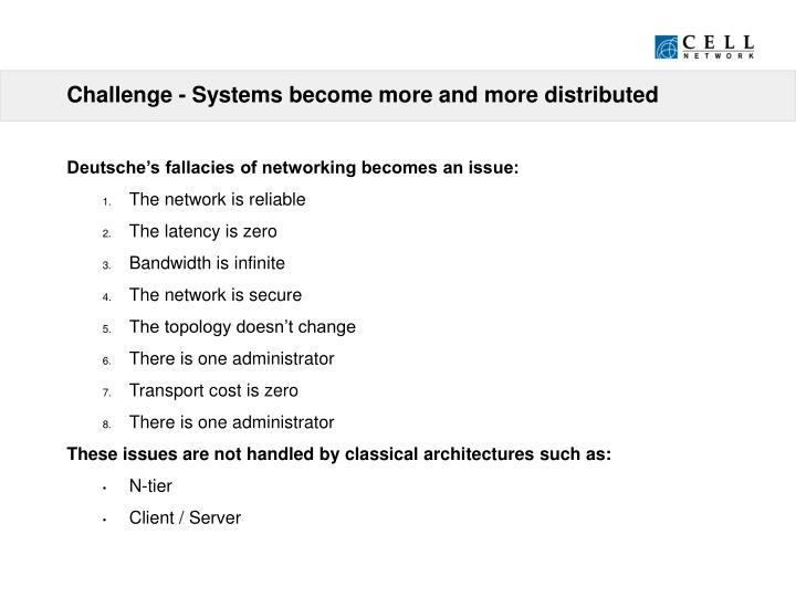 Challenge - Systems become more and more distributed
