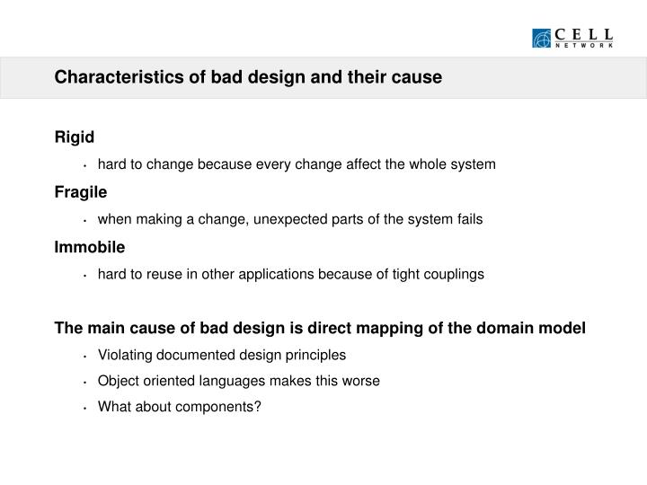 Characteristics of bad design and their cause