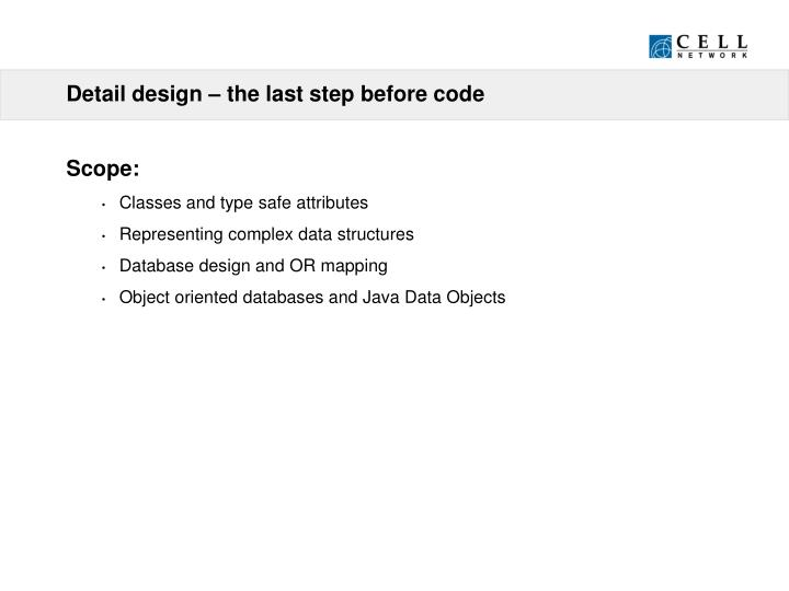 Detail design – the last step before code