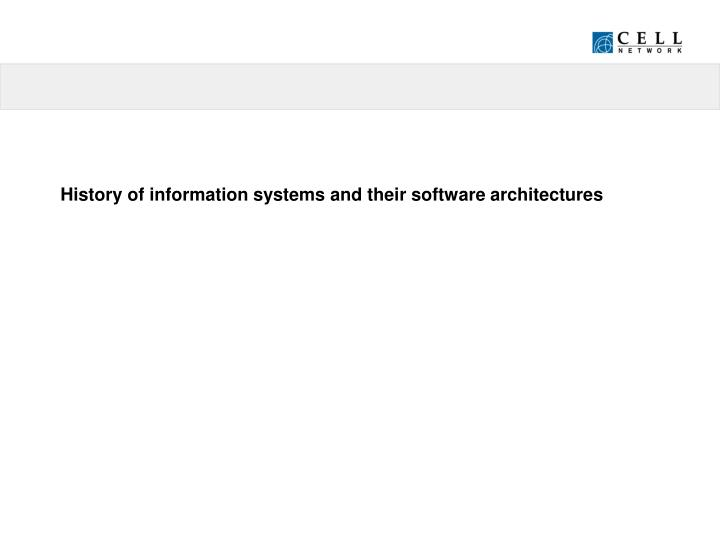 History of information systems and their software architectures