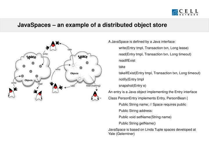 JavaSpaces – an example of a distributed object store