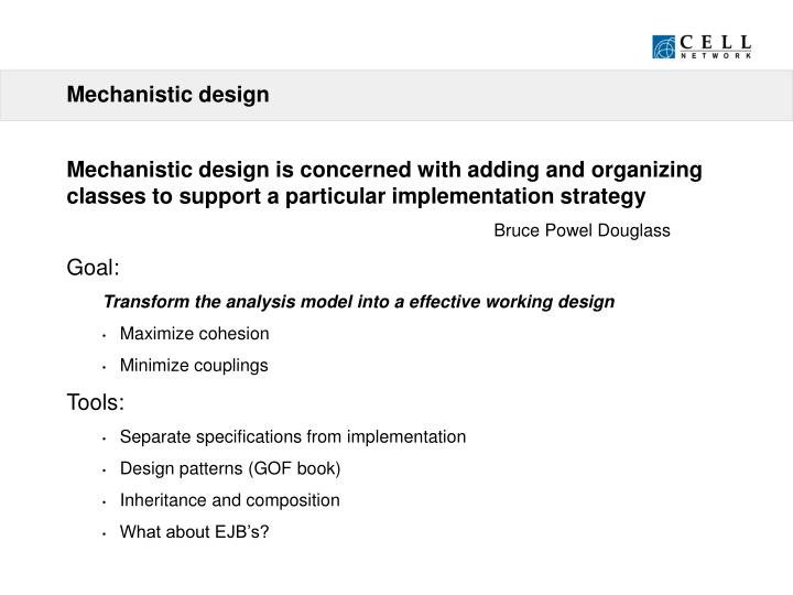 Mechanistic design