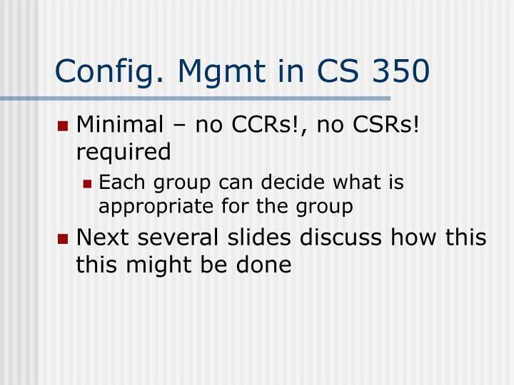 Config. Mgmt in CS 350