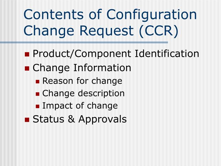 Contents of Configuration Change Request (CCR)