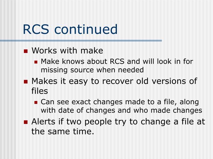 RCS continued