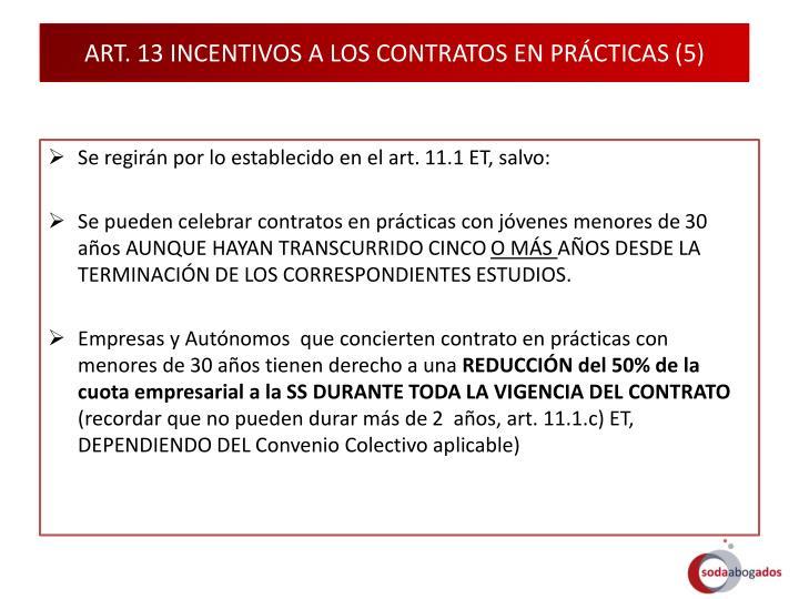 ART. 13 INCENTIVOS A LOS CONTRATOS EN PRÁCTICAS (5)