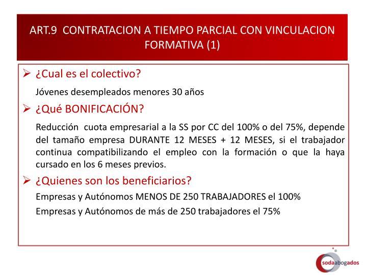 ART.9  CONTRATACION A TIEMPO PARCIAL CON VINCULACION FORMATIVA (1)