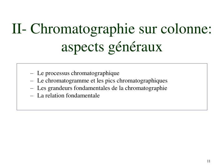 II- Chromatographie sur colonne: aspects généraux