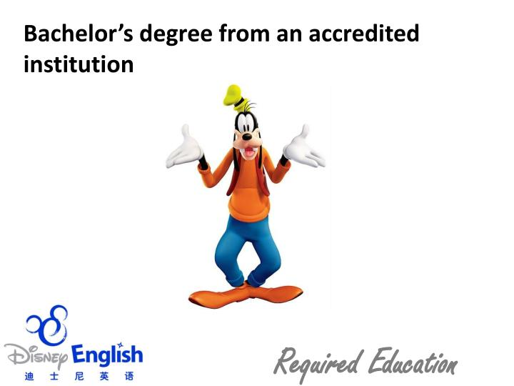 Bachelor's degree from an accredited  institution