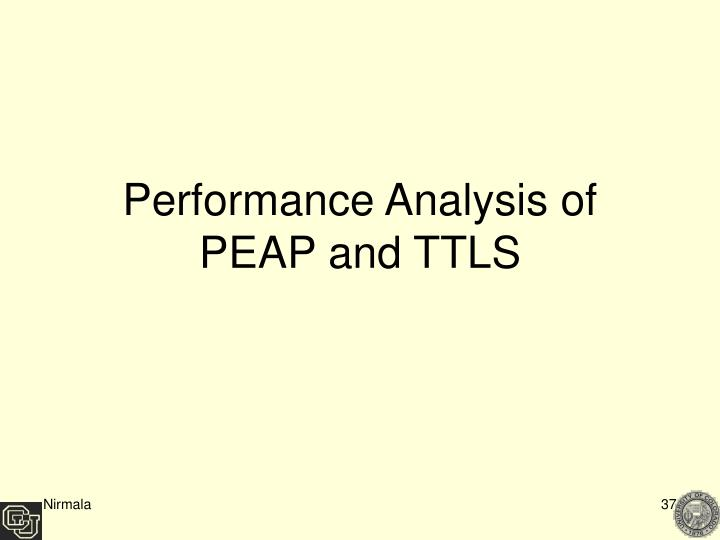 Performance Analysis of PEAP and TTLS