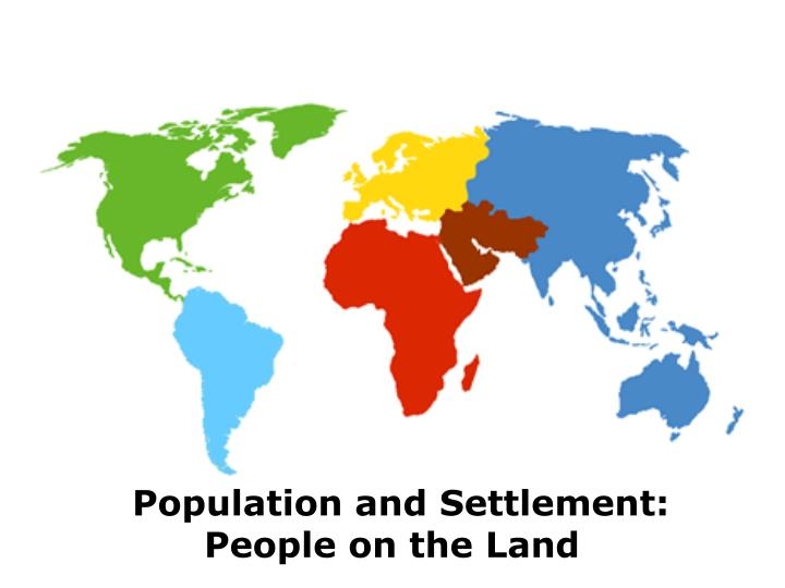 Population and Settlement: