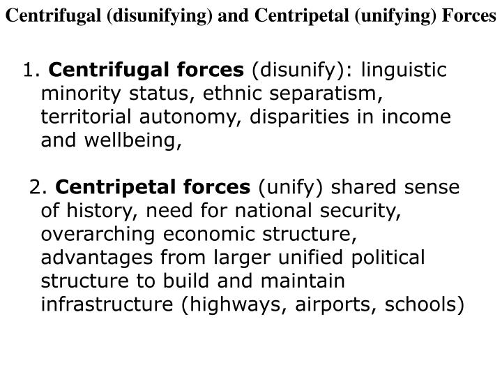 Centrifugal (disunifying) and Centripetal (unifying) Forces
