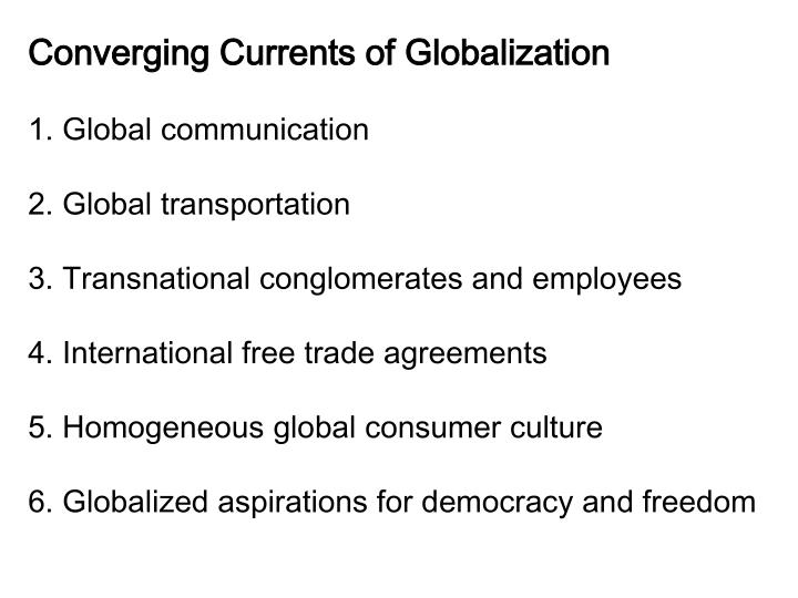 Converging Currents of Globalization