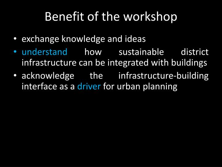 Benefit of the workshop