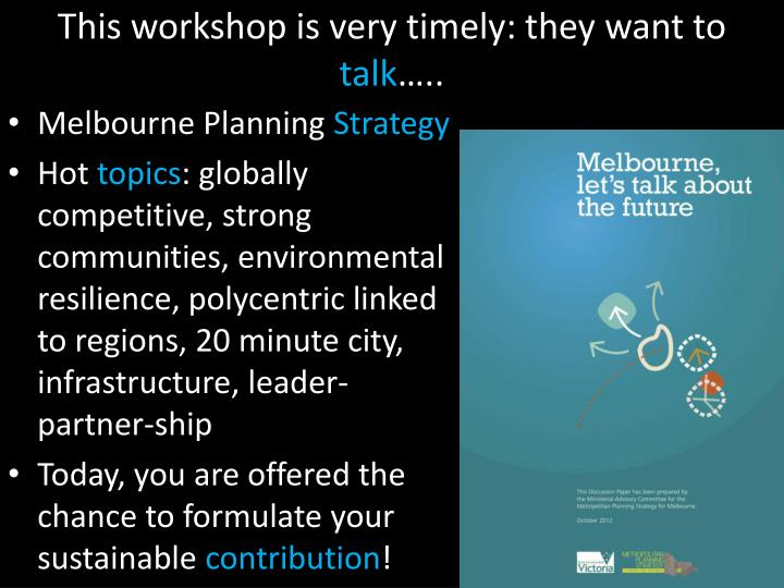This workshop is very timely: they want to