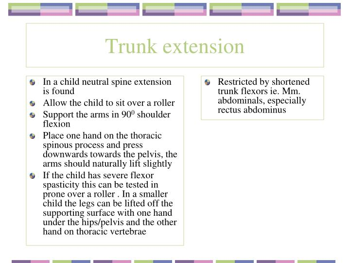 In a child neutral spine extension is found