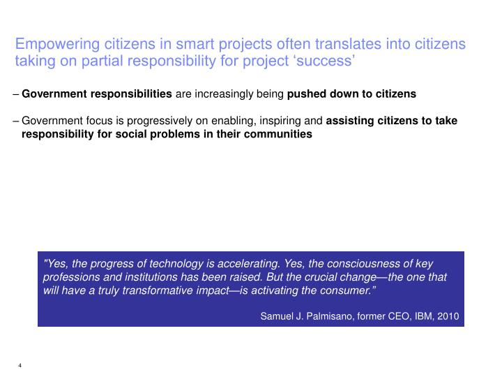 Empowering citizens in smart projects often translates into citizens taking on partial responsibility for project 'success'