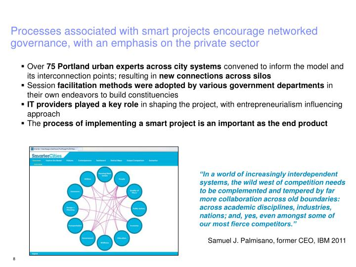 Processes associated with smart projects encourage networked governance, with an emphasis on the private sector