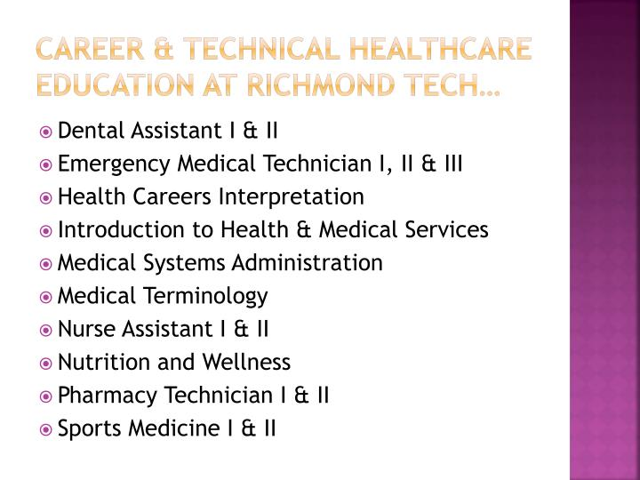 Career & technical healthcare education at richmond tech…