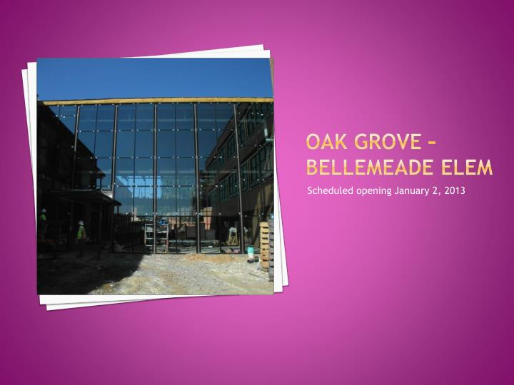 Oak GROVE –bellemeade elem