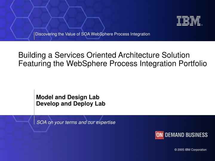 Building a Services Oriented Architecture Solution