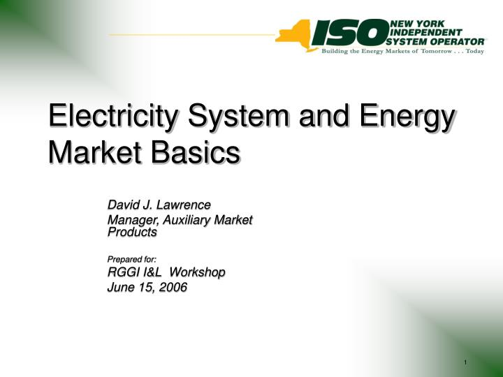 Electricity System and Energy Market Basics