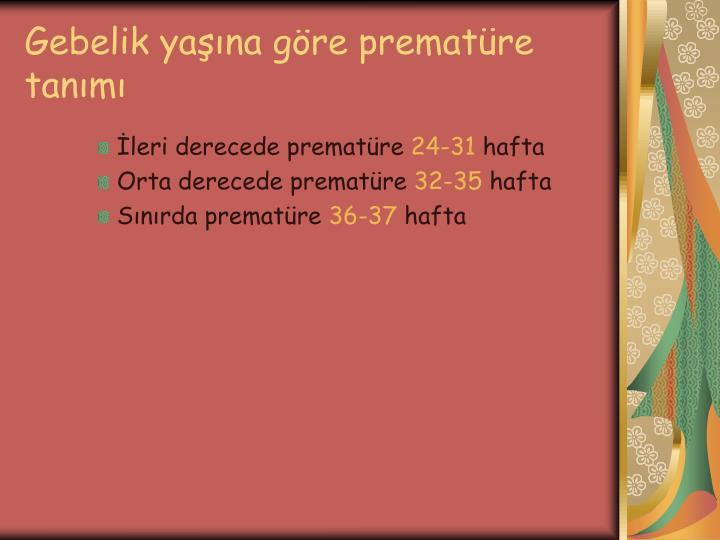 Gebelik yaşına göre prematüre tanımı