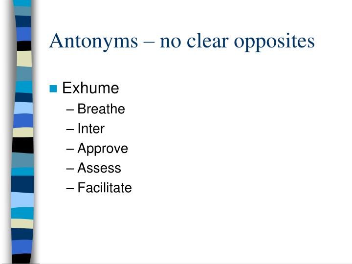 Antonyms – no clear opposites