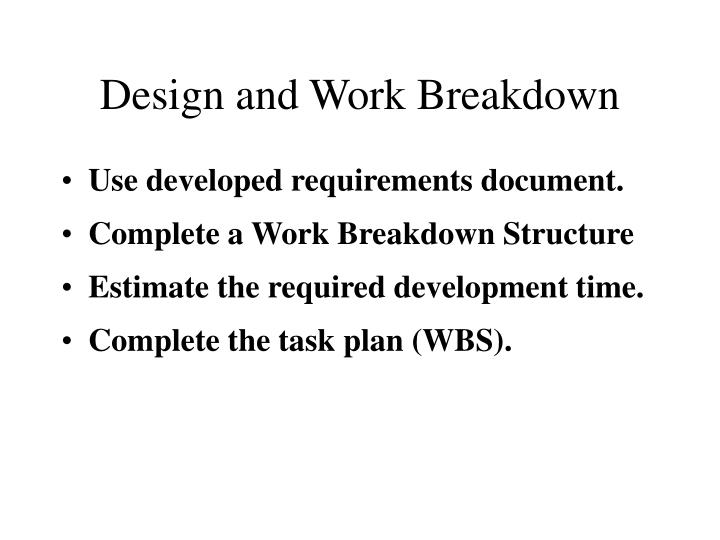 Design and Work Breakdown