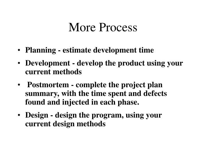 More Process