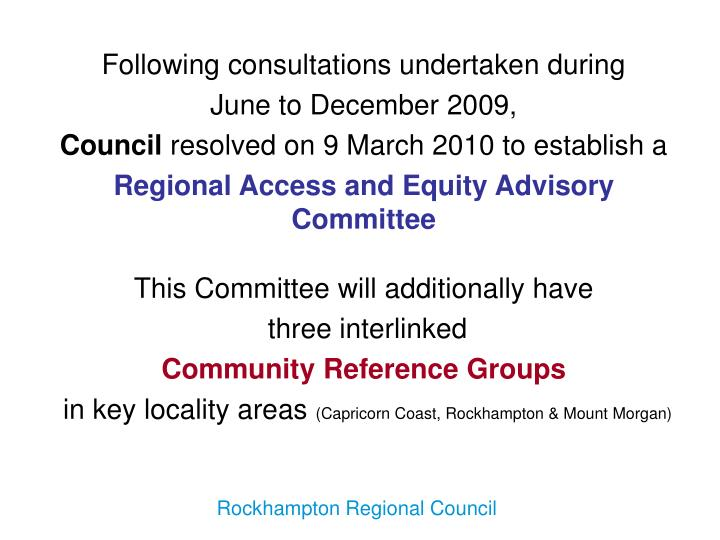 Following consultations undertaken during