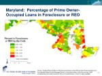 maryland percentage of prime owner occupied loans in foreclosure or reo