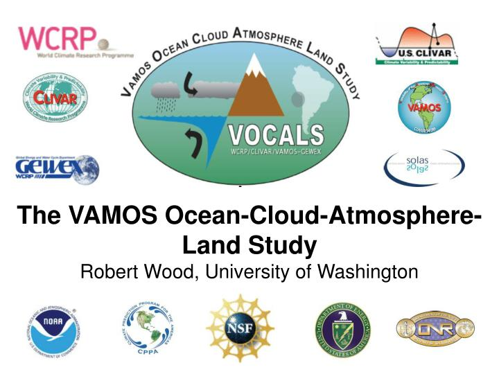 The VAMOS Ocean-Cloud-Atmosphere-Land Study