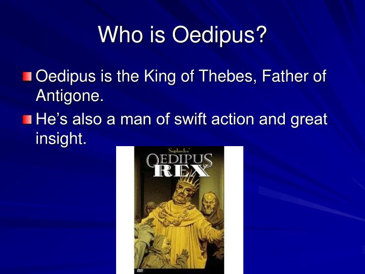 Who is Oedipus?