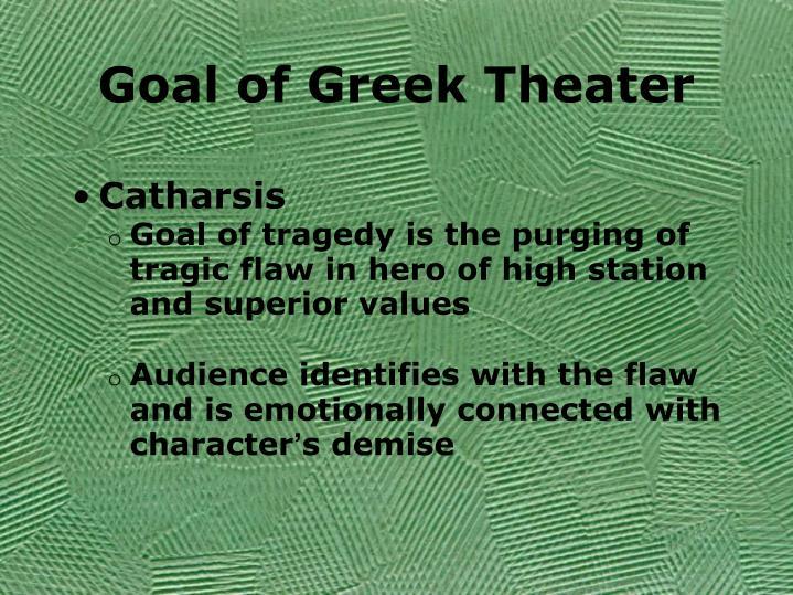 Goal of Greek Theater