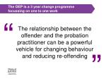 the oep is a 3 year change programme focussing on one to one work