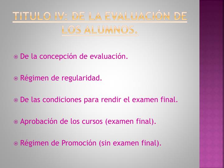 Titulo IV: de la Evaluación de los Alumnos.