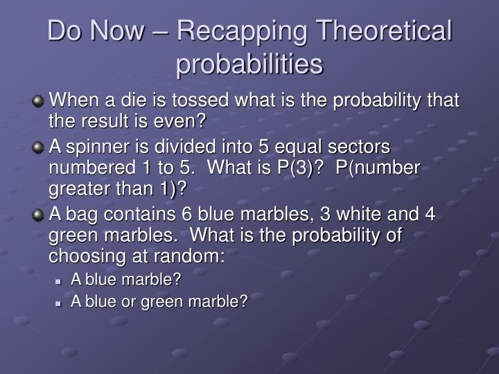 Do now recapping theoretical probabilities