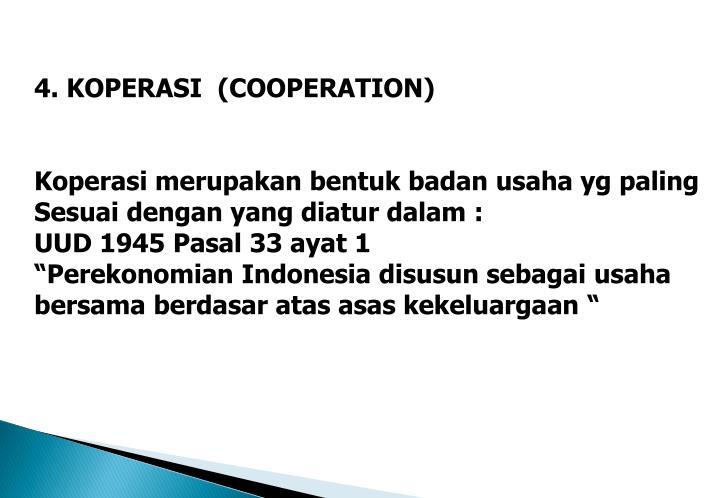 4. KOPERASI  (COOPERATION)