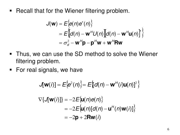 Recall that for the Wiener filtering problem.