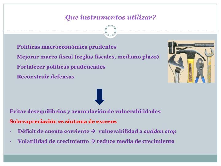 Que instrumentos utilizar?