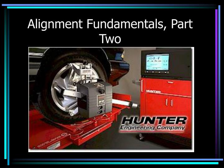 Alignment fundamentals part two