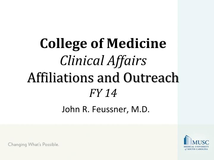 College of medicine clinical affairs affiliations and outreach fy 14