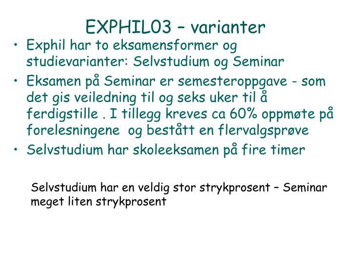 EXPHIL03 – varianter